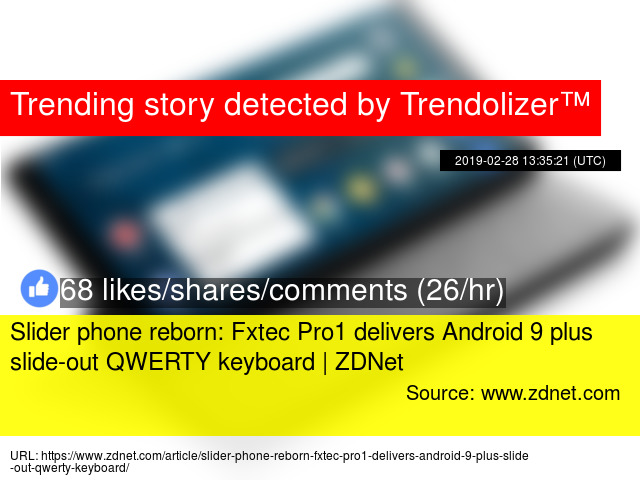 32fe43feb89 Slider phone reborn: Fxtec Pro1 delivers Android 9 plus slide-out QWERTY  keyboard | ZDNet
