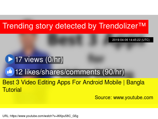 Best 3 Video Editing Apps For Android Mobile | Bangla Tutorial