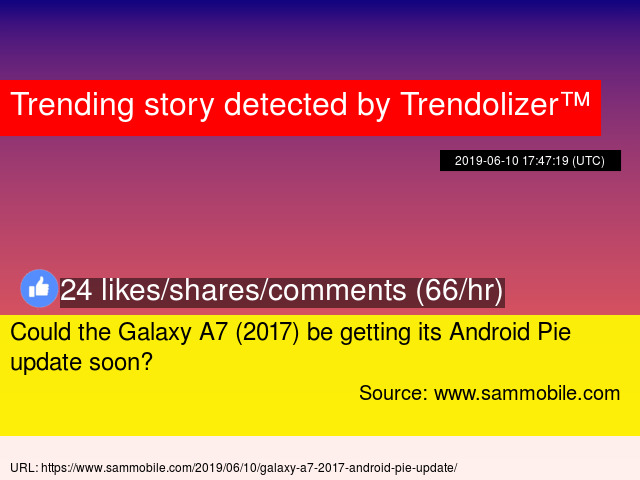 Could the Galaxy A7 (2017) be getting its Android Pie update