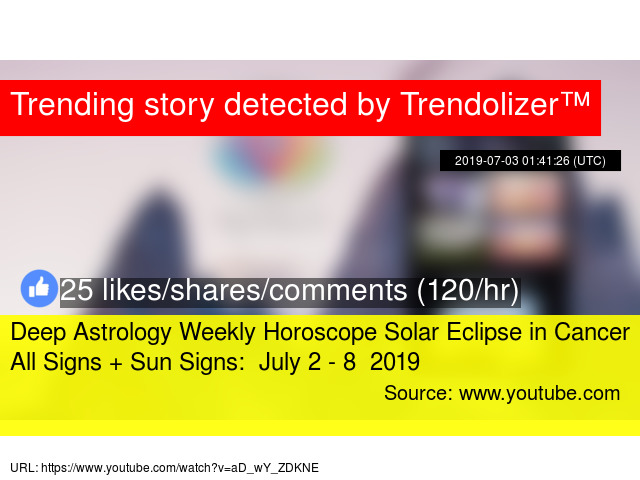 Deep Astrology Weekly Horoscope Solar Eclipse in Cancer All Signs +