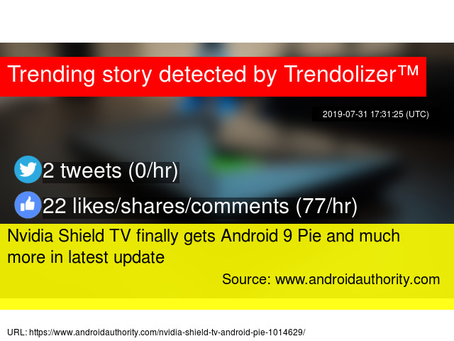 Nvidia Shield TV finally gets Android 9 Pie and much more in