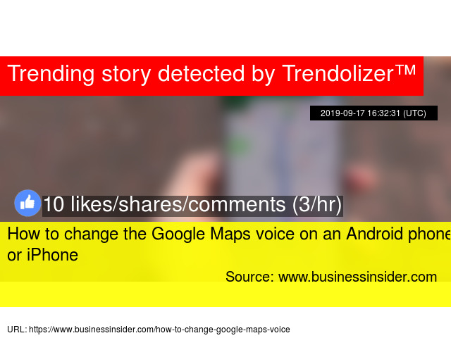 How To Change The Google Maps Voice On An Android Phone Or Iphone