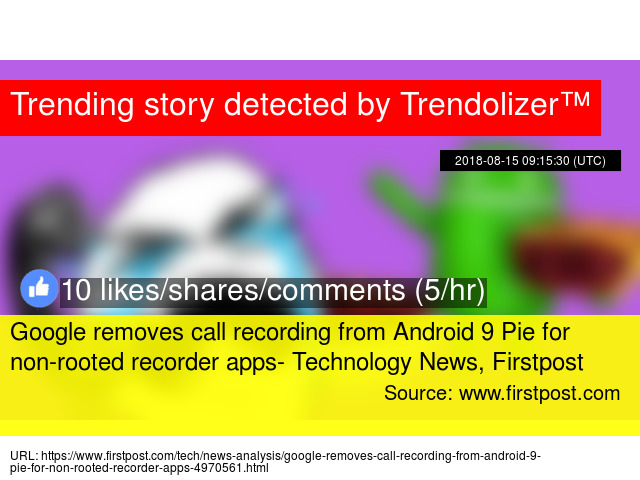 Google removes call recording from Android 9 Pie for non